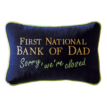 First National Bank of Dad Sorry, we're closed!