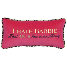 I hate Barbie That *!#@* has everything