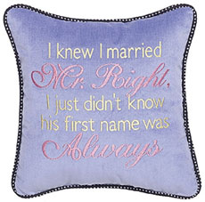 I knew I married Mr. Right, I just didn't know his name was Always