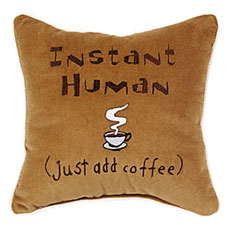 Instant Human (just add coffee)
