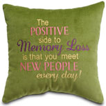The positive side to memory loss is that you meet new people every day!