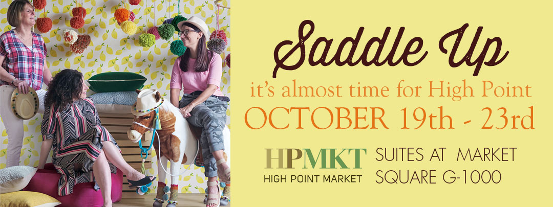 SADDLE UP it's almost time for Hight Point Oct 19th-23rd HP Market Suites at Market Square G-1000