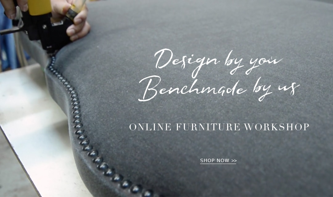 Design by you Benchmade by us - Online Furniture Workshop